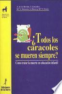 Descargar el libro libro ¿todos Los Caracoles Se Mueren Siempre? Cómo Tratar La Muerte En Educación Infantil