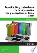 Descargar el libro libro Uf0327   Recopilación Y Tratamiento De La Información Con Procesadores De Texto