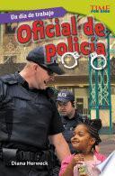 Descargar el libro libro Un Día De Trabajo: Oficial De Policía