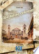 Descargar el libro libro Un Paseo Colonial