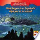 Descargar el libro libro What Happens At An Aquarium?/que Pasa En Un Acuario?