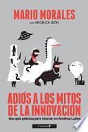 libro Adios A Los Mitos De La Innovacion (blanco Y Negro)