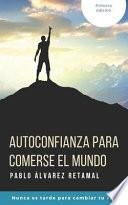 libro Autoconfianza Para Comerse El Mundo