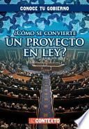 libro Como Se Convierte Un Proyecto En Ley? (how Does A Bill Become A Law?)