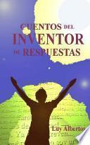 Descargar el libro libro Cuentos Del Inventor De Respuestas