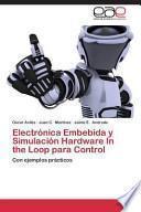 Descargar el libro libro Electrónica Embebida Y Simulación Hardware In The Loop Para Control