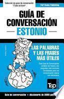 Descargar el libro libro Guia De Conversacion Espanol Estonio Y Vocabulario Tematico De 3000 Palabras