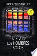 Descargar el libro libro La Isla De Los Hombres Solos