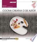 libro Manual. Cocina Creativa O De Autor (uf0070). Certificados De Profesionalidad. Cocina (hotr0408)