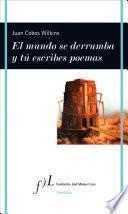 Descargar el libro libro El Mundo Se Derrumba Y Tú Escribes Poemas