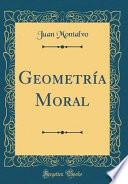 libro Geometría Moral (classic Reprint)