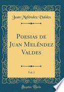 libro Poesias De Juan Meléndez Valdes, Vol. 1 (classic Reprint)