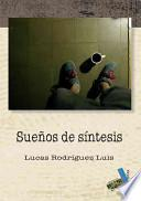 Descargar el libro libro Sueños De Síntesis