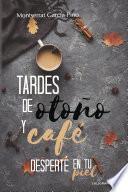 libro Tardes De Otoño Y Café | Desperté En Tu Piel
