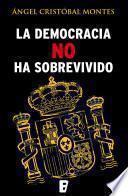libro La Democracia No Ha Sobrevivido