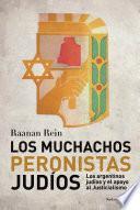 Descargar el libro libro Los Muchachos Peronistas Judíos