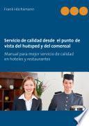 libro Servicio De Calidad Desde El Punto De Vista Del Huésped Y Del Comensal