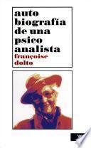 Descargar el libro libro Autobiografia De Una Psicoanalista