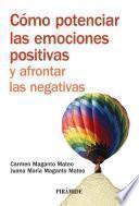 Descargar el libro libro Cómo Potenciar Las Emociones Positivas Y Afrontar Las Negativas