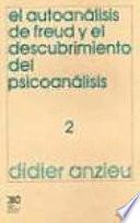 Descargar el libro libro El Autoanálisis De Freud Y El Descubrimiento Del Psicoanálisis. 2