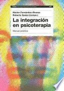 Descargar el libro libro La Integración En Psicoterapia