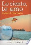 Descargar el libro libro Lo Siento, Te Amo