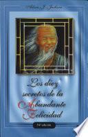 Descargar el libro libro Los 10 Secretos De La Abundante Felicidad