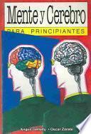 Descargar el libro libro Mente Y Cerebro Para Principiantes