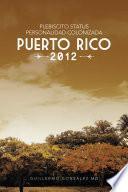 Descargar el libro libro Plebiscito Status Personalidad Colonizada Puerto Rico 2012
