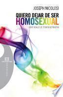Descargar el libro libro Quiero Dejar De Ser Homosexual