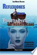 Descargar el libro libro Reflexiones De Un Psicoterapeuta Latinoamericano