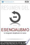 libro Resumen Del Esencialismo: La Búsqueda Disciplinada De Menos