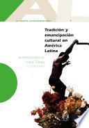 Descargar el libro libro Tradición Y Emancipación Cultural En América Latina