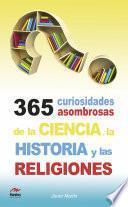 Descargar el libro libro 365 Curiosidades Asombrosas De La Historia, La Ciencia Y Las Religiones