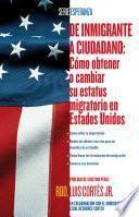 Descargar el libro libro De Inmigrante A Ciudadano (a Simple Guide To Us Immigration)