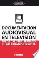 Descargar el libro libro Documentación Audiovisual En Televisión