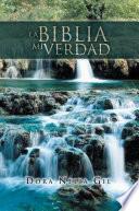 Descargar el libro libro La Biblia Mi Verdad