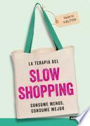 Descargar el libro libro La Terapia Del Slow Shopping