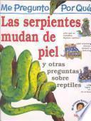 Descargar el libro libro Las Serpientes Mudan De Piel