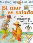 Descargar el libro libro Me Pregunto Por Qué: El Mar Es Salado Y Otras Preguntas Sobre Los Océanos