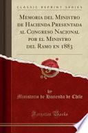 Descargar el libro libro Memoria Del Ministro De Hacienda Presentada Al Congreso Nacional Por El Ministro Del Ramo En 1883 (classic Reprint)