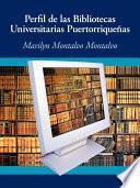 Descargar el libro libro Perfil De Las Bibliotecas Universitarias Puertorriqueñas