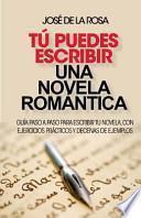 Descargar el libro libro Tu Puedes Escribir Una Novela Romantica