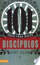 Descargar el libro libro 101 Ideas Para Hacer Discípulos