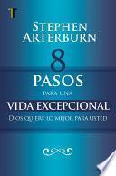 Descargar el libro libro 8 Pasos Para Una Vida Excepcional