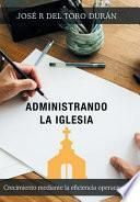 Descargar el libro libro Administrando La Iglesia