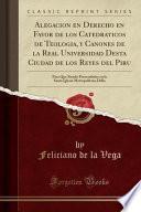 libro Alegacion En Derecho En Favor De Los Catedraticos De Teologia, Y Canones De La Real Universidad Desta Ciudad De Los Reyes Del Piru