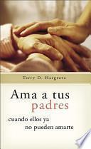 Descargar el libro libro Ama A Tus Padres