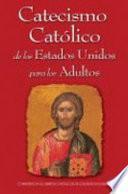 Descargar el libro libro Catecismo Católico De Los Estados Unidos Para Los Adultos