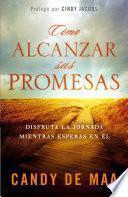 Descargar el libro libro Como Alcanzar Sus Promesas